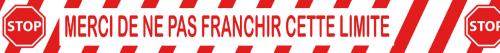 Ruban PVC - «MERCI DE NE PAS FRANCHIR CETTE LIMITE»